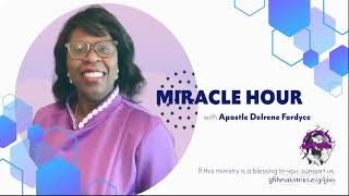 MIRACLE HOUR with Apostle Delrene Fordyce | Gospel Foundation International Healing Ministries