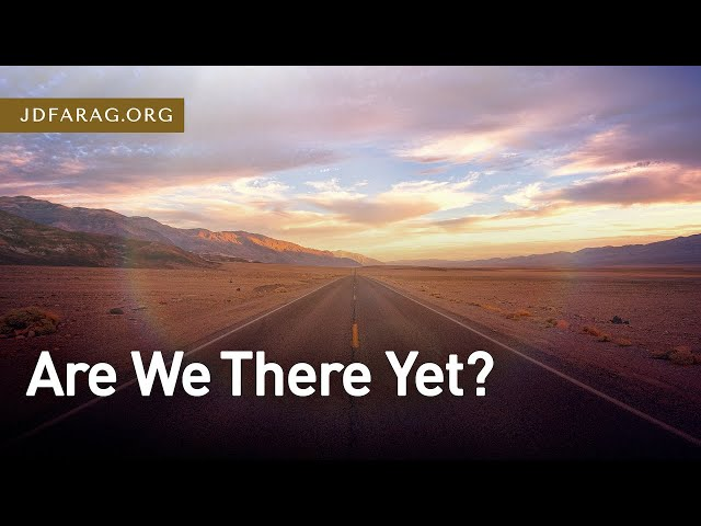 Are We There Yet? - 2 Timothy 4:6-8 – February 7th, 2021