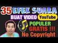35 EFEK SUARA BUAT YOUTUBE, POPULER, GRATIS!!!, NO COPYRIGHT