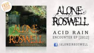 Alone In Roswell - Acid Rain (Encounter EP)