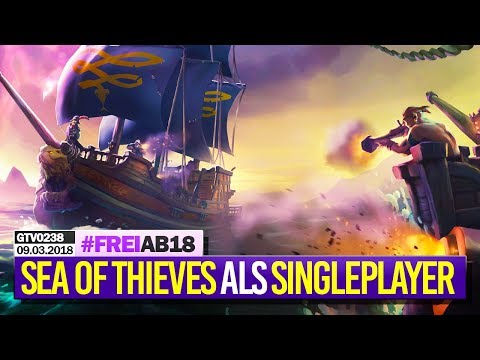 0238 🔴 SEA OF THIEVES als SINGLEPLAYER (Ohne-Mikro-Brüll-Edition) 🔴 Gronkh Livestream | 09.03.2018
