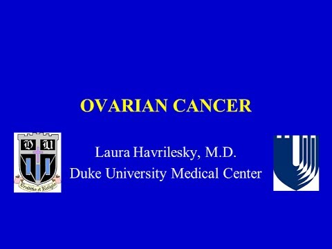 Ovarian Cancer - Dr. Laura Havrilesky
