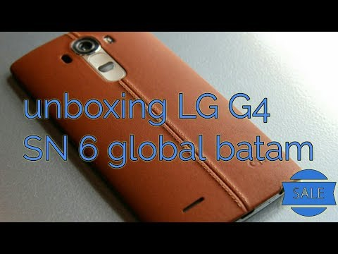 Unboxing LG G4 Sn 6 global (Batam)