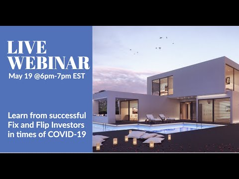 WEBINAR - Learn from successful Fix and Flip Investors in times of COVID-19