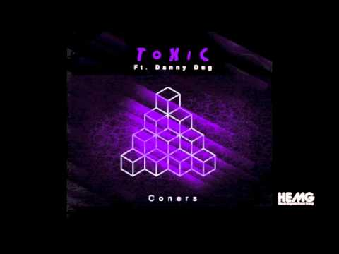 ToXiC ft Danny Dug