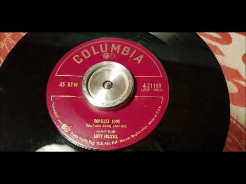 Lefty Frizzell - Hopeless Love - 1953 Country - Columbia 4-21169