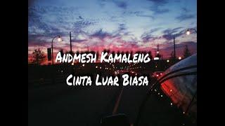Gambar cover Andmesh Kamaleng - Cinta Luar Biasa (Lyrics)