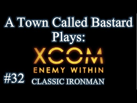 XCOM: Enemy Within - Classic Ironman Season 2 Episode 32