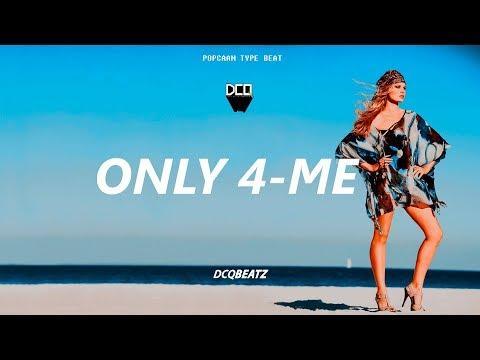 ONLY 4 - ME - Popcaan x Wizkid x Drake Type Beat   Dancehall Pop Instrumental 2018   By DCQ BEATZ®