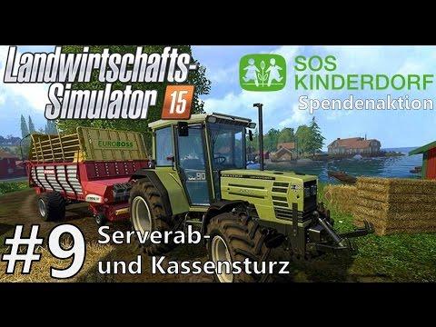 Serverab- und Kassensturz | LW15 für SOS Kinderdorf #9 ★ Let's play LANDWIRTSCHAFTS SIMULATOR 15