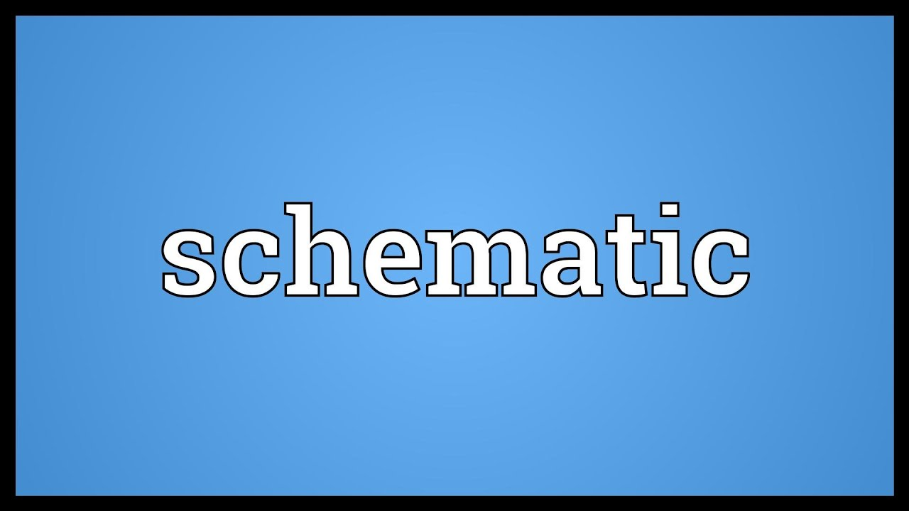 Schematic Meaning - YouTube on