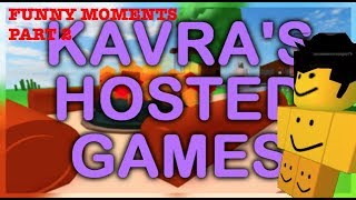 Funny Moments on roblox, Kavra hosted games PART 2 *MUST WACTH*
