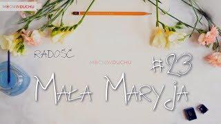 Mała Maryja #23 - Radość