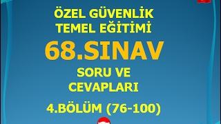 ÖZEL GÜVENLİK 68.  SINAV SORU VE CEVAPLARI  / 4.bölüm