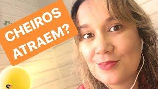 CHEIROS ATRAEM SIM!