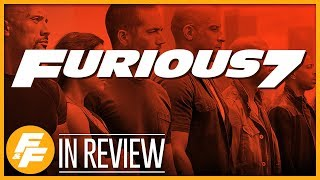 Furious 7 - Every Fast & Furious Movie Reviewed & Ranked