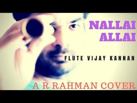 Nallai Allai - Kaatru Veliyidai - A R Rahman - Flute Cover - Vijay Kannan