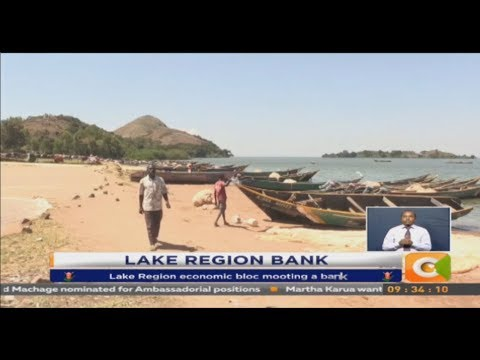 Lake Region economic bloc mooting a bank
