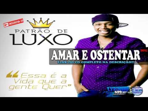PATRÃO DE LUXO - AMAR E OSTENTAR - CD 2015