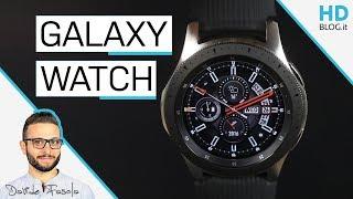 RECENSIONE Samsung GALAXY WATCH, questa volta non manca (quasi) nulla!