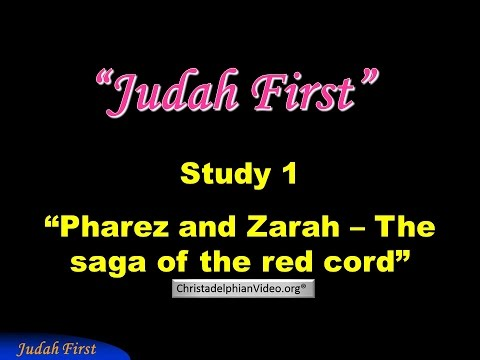 Lessons from The Family of Judah - Pharez and Zarah - 'The Red Cord', Judah First Study 1