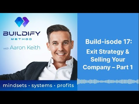 Build-isode 17: Exit Strategy & Selling Your Company – Part 1