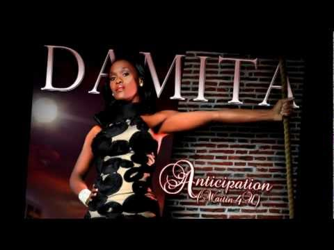 New Music! Damita - Anticipation (Waiting 4 u)