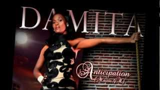 New Music! Damita - Anticipation (Waiting 4 u) thumbnail