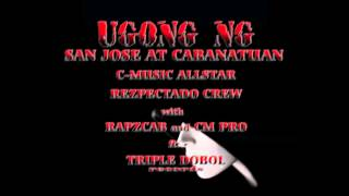 UGONG NG CABANATUAN AT SAN JOSE by C MUSIC, RAPZCAB, CM PRO ft TRIPLE DOBOL