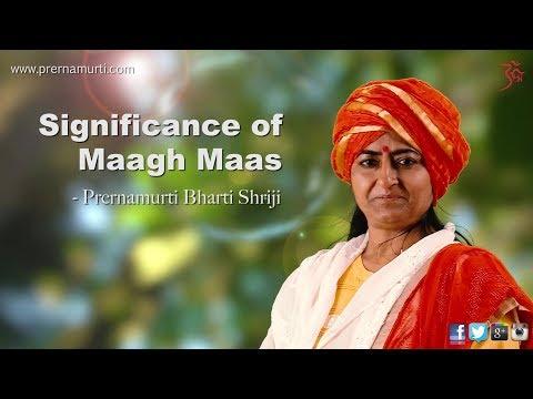 Significance of Maagh Maas (माघ मास का महत्व) - Prernamurti Bharti Shriji