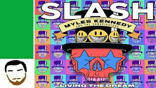 Baixar Slash featuring Myles Kennedy & The Conspirators - Living The Dream (musician's review)