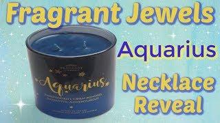 Fragrant Jewels Jewelry Reveal - Aquarius Zodiac Candle!