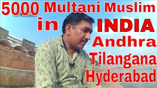 PARTITION OF INDIA 1947 WITH INDIAN MULTANI MUSLIM FROM MULTAN & NOW IN TELANGANA