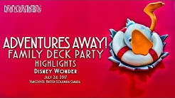 Disney Wonder Adventures Away! Family Deck Party Highlights 7/24/2017