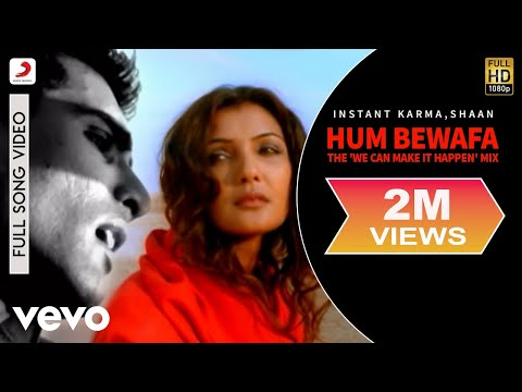 Instant Karma, Shaan - Hum Bewafa (The 'We Can Make It Happen' Mix)