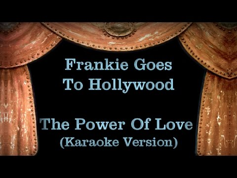 Frankie Goes To Hollywood - The Power Of Love - Lyrics (Karaoke Version)