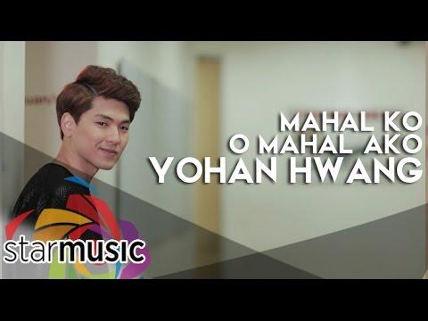 Yohan Hwang - Mahal Ko o Mahal Ako (Official Music Video)
