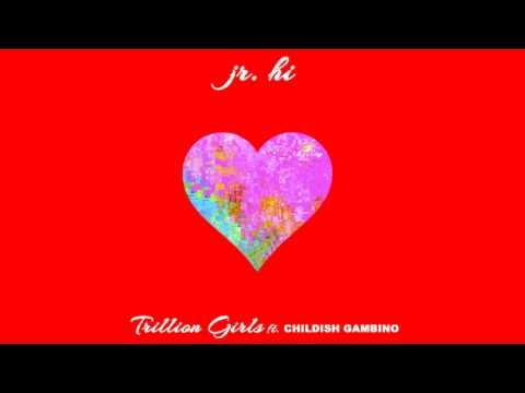 "Jr. Hi Feat. Childish Gambino -- ""Trillion Girls"" [Audio]"