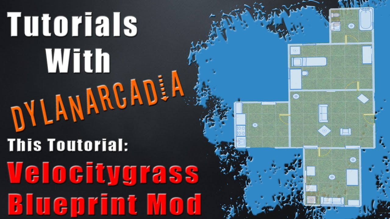 Dylanarcadia tutorials velocitygrass blueprint maker mod youtube dylanarcadia tutorials velocitygrass blueprint maker mod malvernweather Image collections