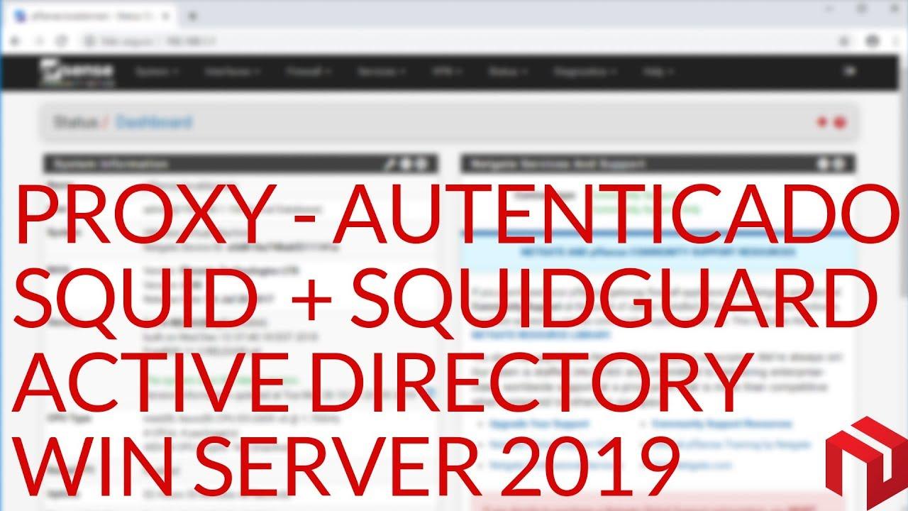 pfsense 2 4 4 – Como configurar proxy autenticado no pfSense  (squid/squidguard + AD/WS2019)
