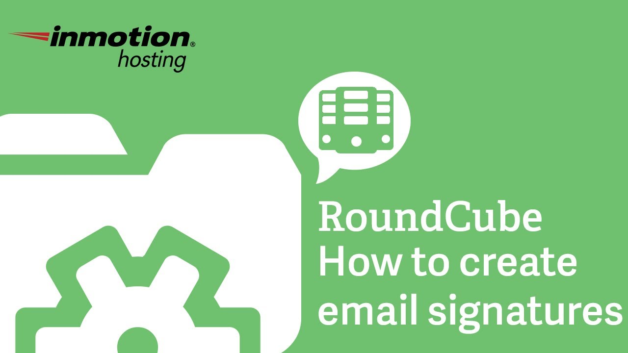 How to Create an Email Signature in RoundCube | InMotion Hosting