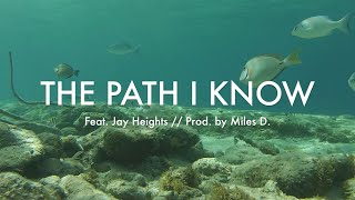 TIMPO - THE PATH I KNOW [Feat. Jay Heights / Prod. by Miles D.] (OFFICIAL VIDEO)