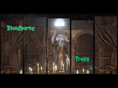 Bloodborne Trolls (HD) (New Intro)