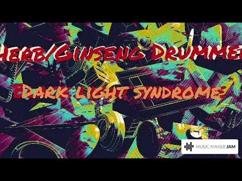 Herb/Ginseng Drummer -Dark Light Syndrome