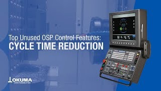 Top unused osp control features: cycle time reduction【okuma corporation japan】