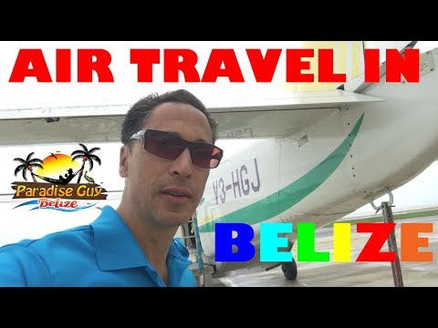 Tips for Traveling by Air around Belize - Paradise Guy 2018