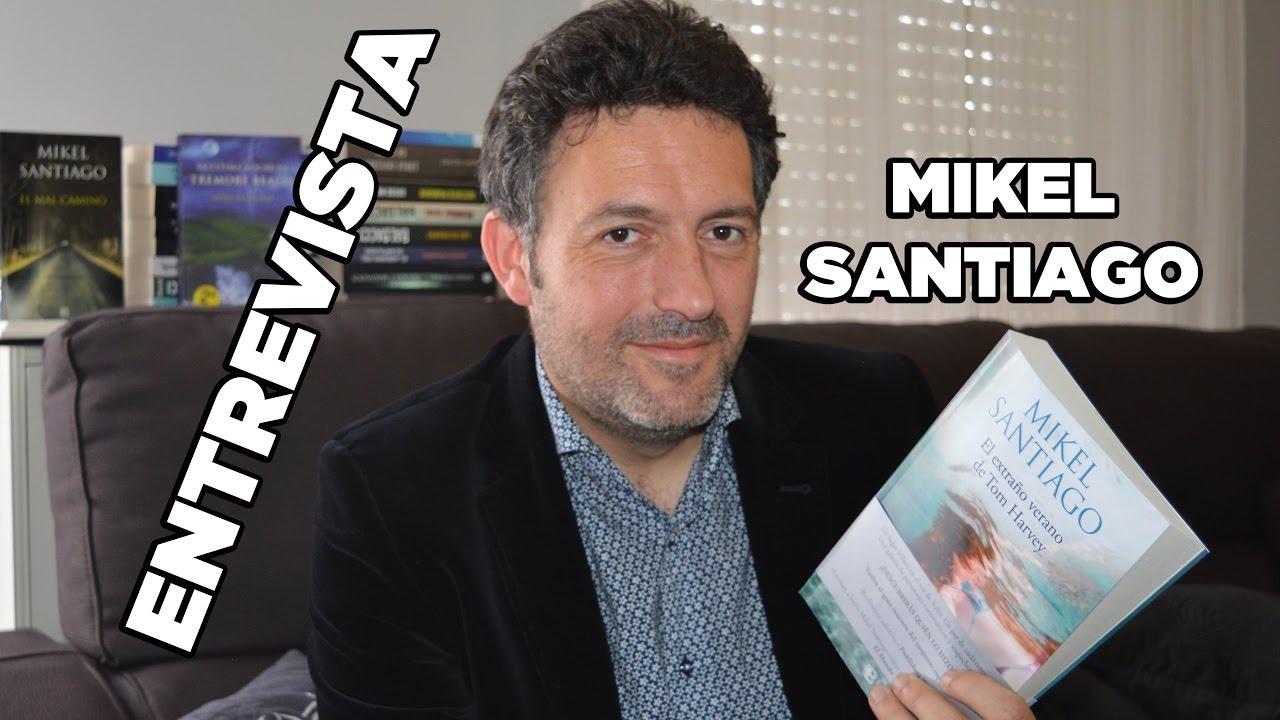 Entrevista A Mikel Santiago Sobre El Extraño Verano De Tom Harvey
