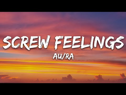 Aura - Screw Feelings