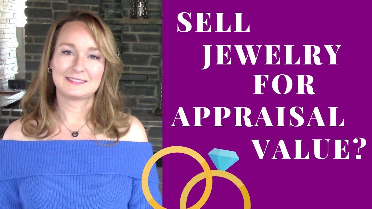 Why Can't I Sell My JEWELRY For The Appraisal Price? - YouTube