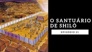 O SANTUÁRIO DE SHILÓ - Rodrigo Silva